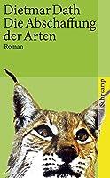 Die Abschaffung der Arten: Roman (suhrkamp taschenbuch)