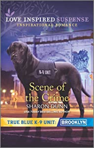 Scene of the Crime (True Blue K-9 Unit: Brooklyn Book 6)