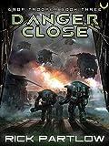 Danger Close (Drop Trooper #3)