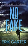No Fake (Dale Conley Action Thrillers Series Book 9)