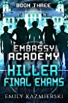 Killer Final Exams (Embassy Academy #3)