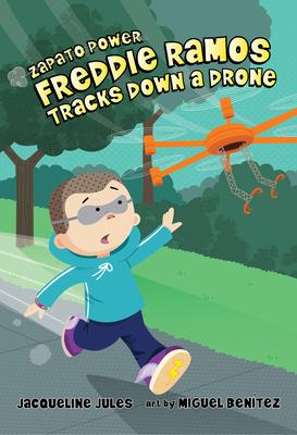 Freddie Ramos Tracks Down a Drone, 9 by Jacqueline Jules