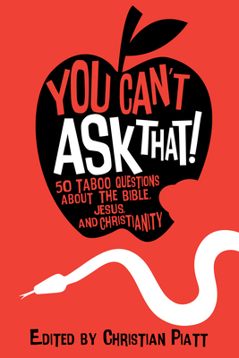 You Can't Ask That!: 50 Taboo Questions about the Bible, Jesus, and Christianity