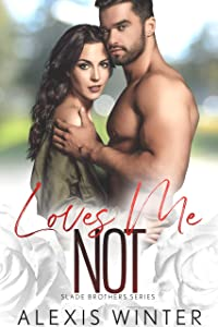 Loves Me Not (Slade Brothers, #4)
