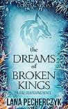 The Dreams of Broken Kings