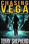 Chasing Vega (The Jessica Ramirez Thrillers Book 1)