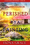 Perished by a Painting (A Lacey Doyle Cozy Mystery #6)