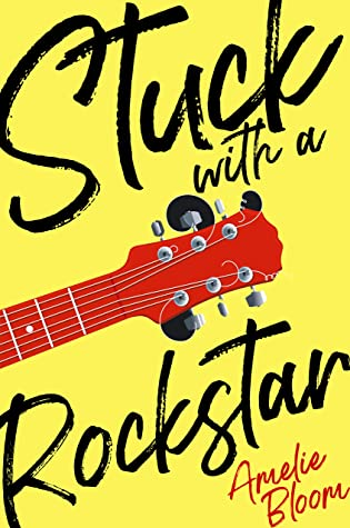 Stuck with a Rock Star: A Rock Star Rom Com (Stuck with You)