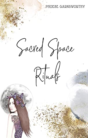 Sacred Space Rituals: a Spiritual Guide to Nurture Your Inner Power