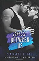 Only Between Us (Starving Artists)