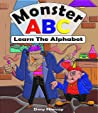 Monster ABC: Learn to read with this fun Alphabet Book for kids ages 3-5 (Fun ABC's 2)