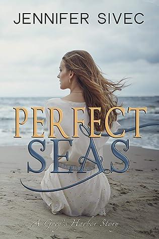 Perfect Seas: A Grey's Harbor Story