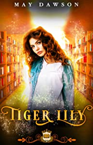 Tiger Lily (Spell Library #7)