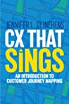 CX That Sings: An introduction to Customer Journey Mapping