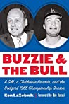 Buzzie and the Bull: A GM, a Clubhouse Favorite, and the Dodgers' 1965 Championship Season