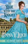To Ride with the Knight (Girls Who Dare, #10)