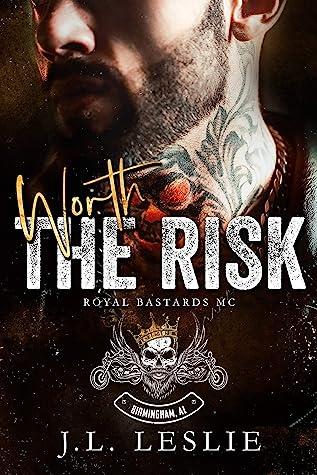 Worth the Risk (Royal Bastards MC: Birmingham, AL #1)