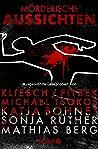 Mörderische Aussichten: Thriller & Krimi bei Knaur: Ausgewählte Leseproben von Kliesch/Fitzek, Michael Tsokos, Katja Bohnet, Sonja Rüther uvm.