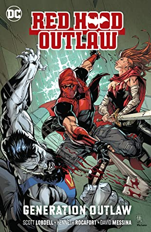 Red Hood: Outlaw Volume 3: Generation Outlaw (Red Hood and the Outlaws)