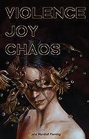 Violence/Joy/Chaos