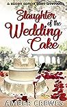Slaughter of the Wedding Cake (Sandy Bay #19)
