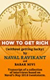 HOW TO GET RICH: (without getting lucky)