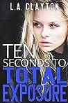Ten Seconds to Total Exposure (Ten Seconds, # 2)