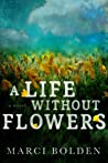 A Life Without Flowers (A Life Without #2)