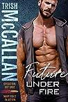 Future Under Fire (Operation: Hot Spot Book 4)