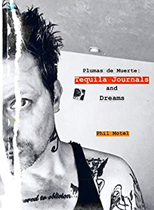 Plumas de Muerte: Tequila Journals and Dreams