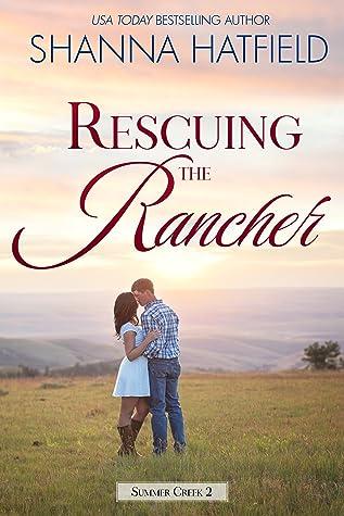 Rescuing the Rancher (Summer Creek #2)