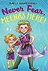 Never Fear, Meena's Here! (The Meena Zee Books Book 2)