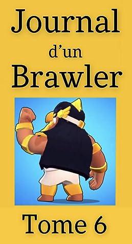 Journal d'un Brawler - Tome 6 (un produit Brawl Stars non-officiel)