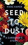 Seed to Dust: A G...