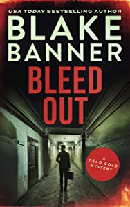 Bleed Out (Dead Cold Mystery #23)