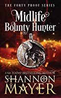 Midlife Bounty Hunter (Forty Proof, #1)