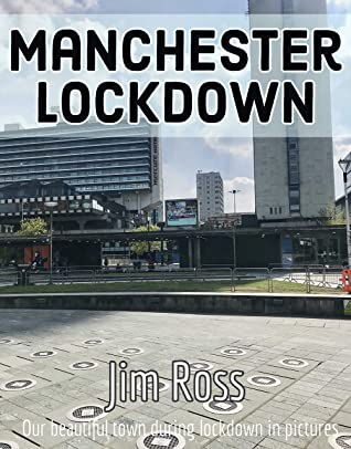 Manchester Lockdown: Our Beautiful Town During Lockdown In Pictures - 2020
