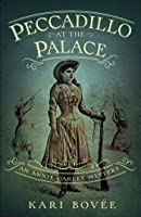 Peccadillo at the Palace (An Annie Oakley Mystery, #2)