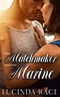 The Matchmaker and The Marine: A Clean, Second Chance Small-Town Romance