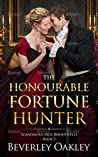 The Honourable Fortune Hunter (Scandalous Miss Brightwells, #5)