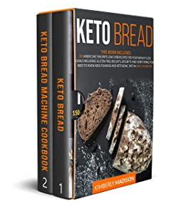 Keto Bread: 2 Books in 1: 300 Americans' favorite low carb recipes for your weight loss goals including gluten free, biscuits, desserts and everything you need to know about baking and keto diet
