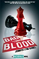 Bad Blood: (The Naturals #4)