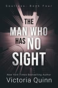 The Man Who Has No Sight (Soulless, #4)