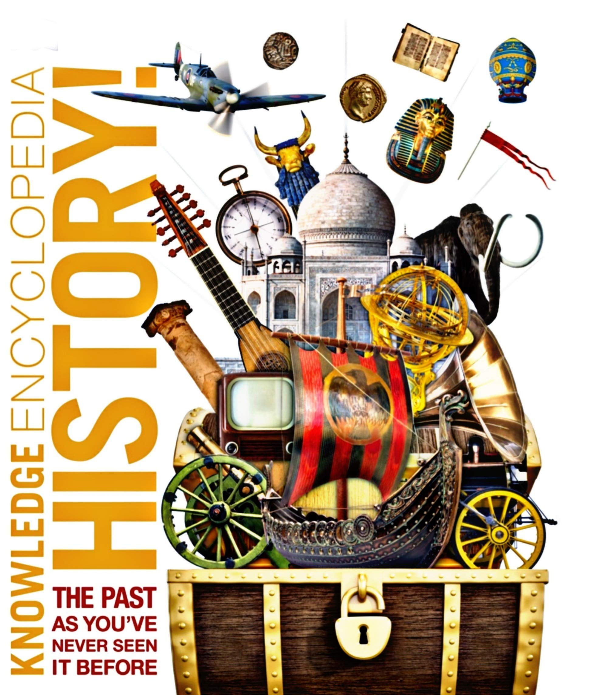 History The Past As You Have Never Seen Before, Knowledge Encyclopedia by DK Publishing (z-lib.org)