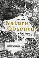 Nature Obscura: A City's Hidden Natural World