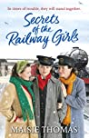 Secrets of the Railway Girls (The railway girls series)