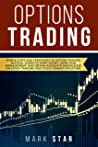 OPTIONS TRADING: Simple Steps and Strategies to Option Trading, Learn to Make Money Using Risk Management and Obtain Adequate Knowledge on Stock Trading and Stock Market Investing