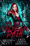 Don't Cross My Path (Legends Unleashed, #2)
