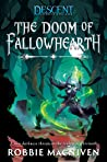 The Doom of Fallowhearth (Descent: Journeys in the Dark, #1)