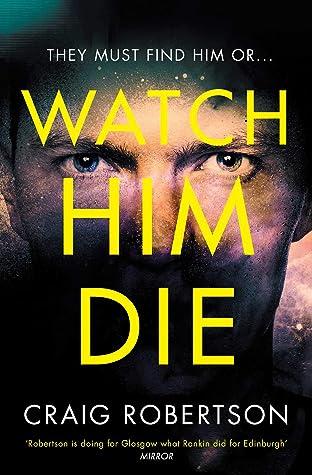 Watch Him Die (Narey & Winter, #8)